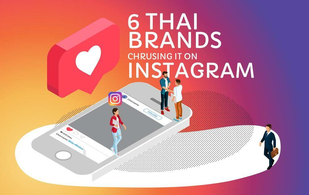 6 Thai Brands Crushing It On Instagram